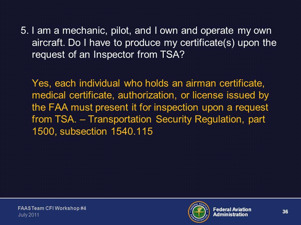 36 Federal Aviation Administration FAASTeam CFI Workshop #4 July 2011 5.