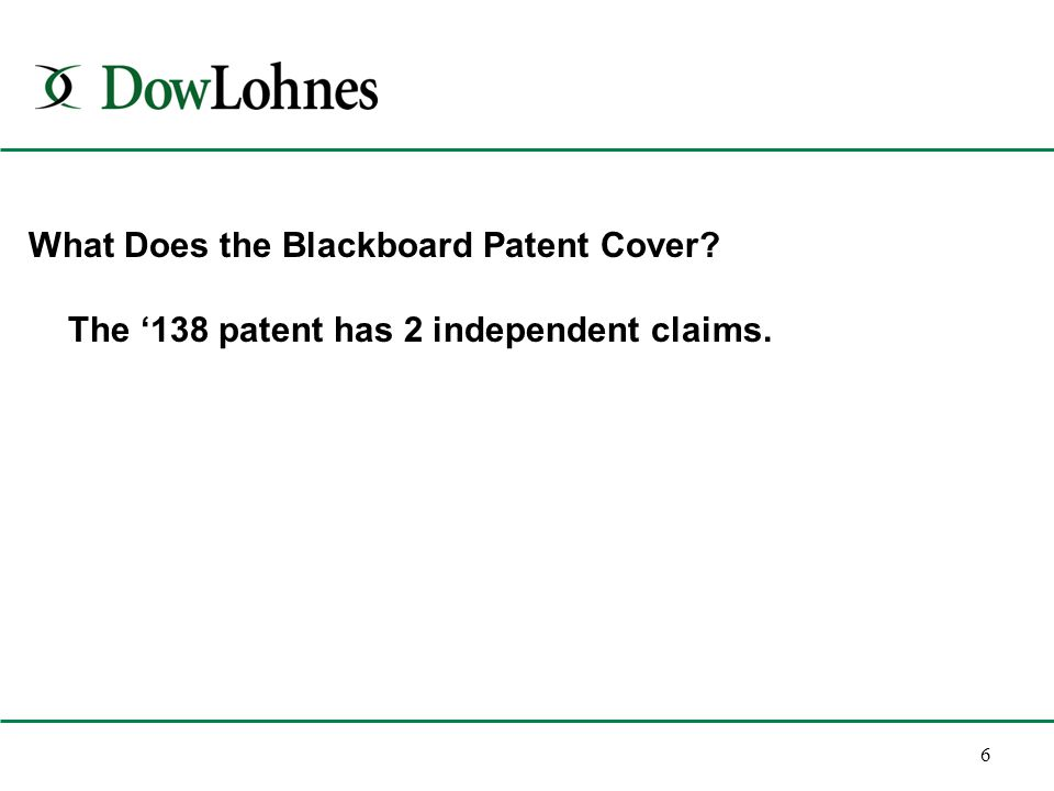6 The '138 patent has 2 independent claims.