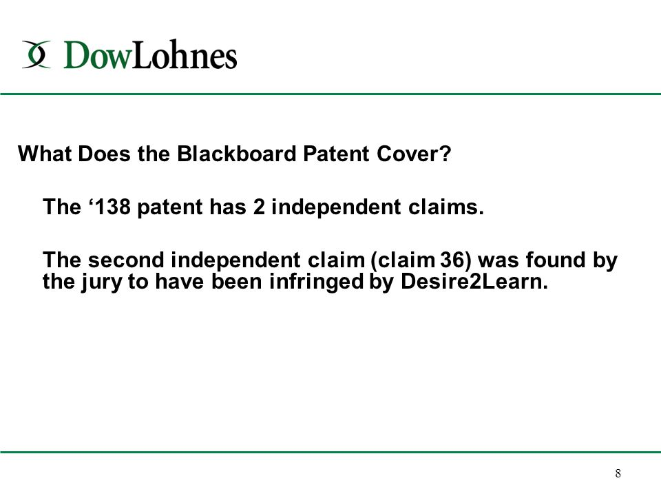 8 What Does the Blackboard Patent Cover. The '138 patent has 2 independent claims.
