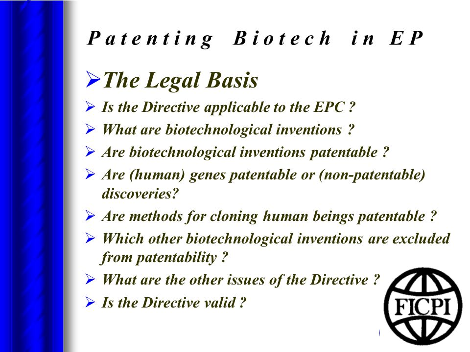 P a t e n t i n g B i o t e c h i n E P  The Legal Basis  Is the Directive applicable to the EPC .