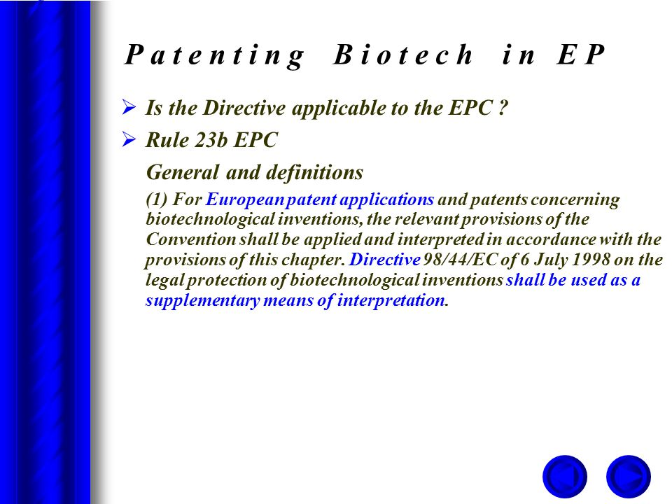 P a t e n t i n g B i o t e c h i n E P  Is the Directive applicable to the EPC .
