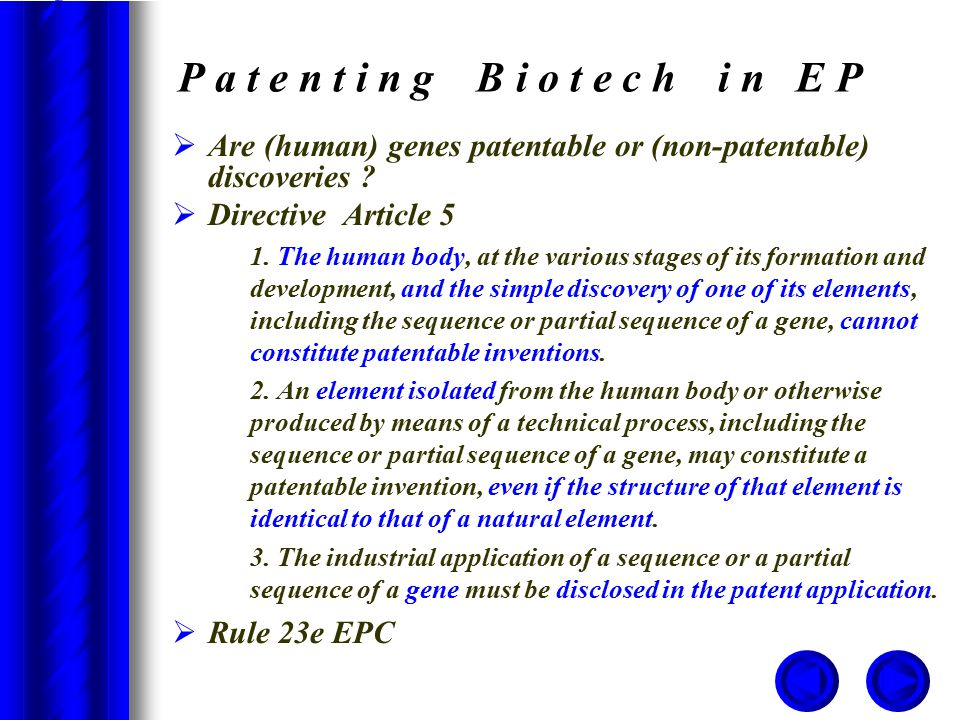 P a t e n t i n g B i o t e c h i n E P  Are (human) genes patentable or (non-patentable) discoveries .