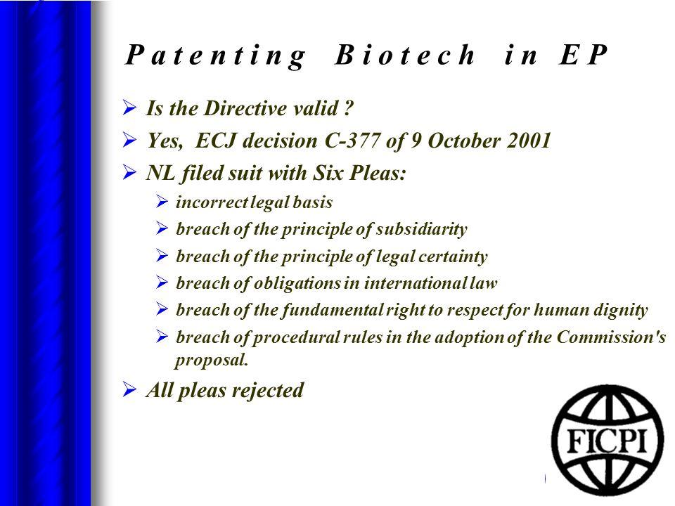 P a t e n t i n g B i o t e c h i n E P  Is the Directive valid .