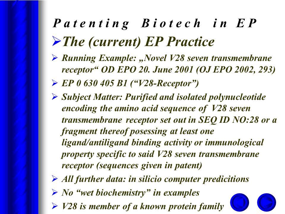"""P a t e n t i n g B i o t e c h i n E P  The (current) EP Practice  Running Example: """"Novel V28 seven transmembrane receptor OD EPO 20."""