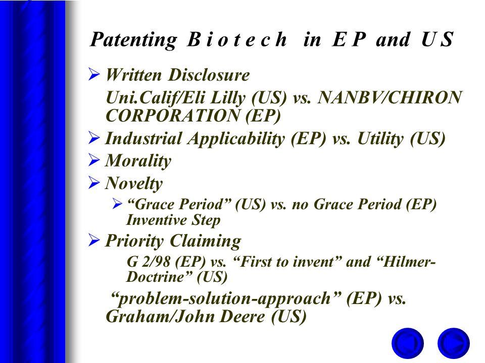 Patenting B i o t e c h in E P and U S  Written Disclosure  Uni.Calif/Eli Lilly (US) vs. NANBV/CHIRON CORPORATION (EP)  Industrial Applicability (E