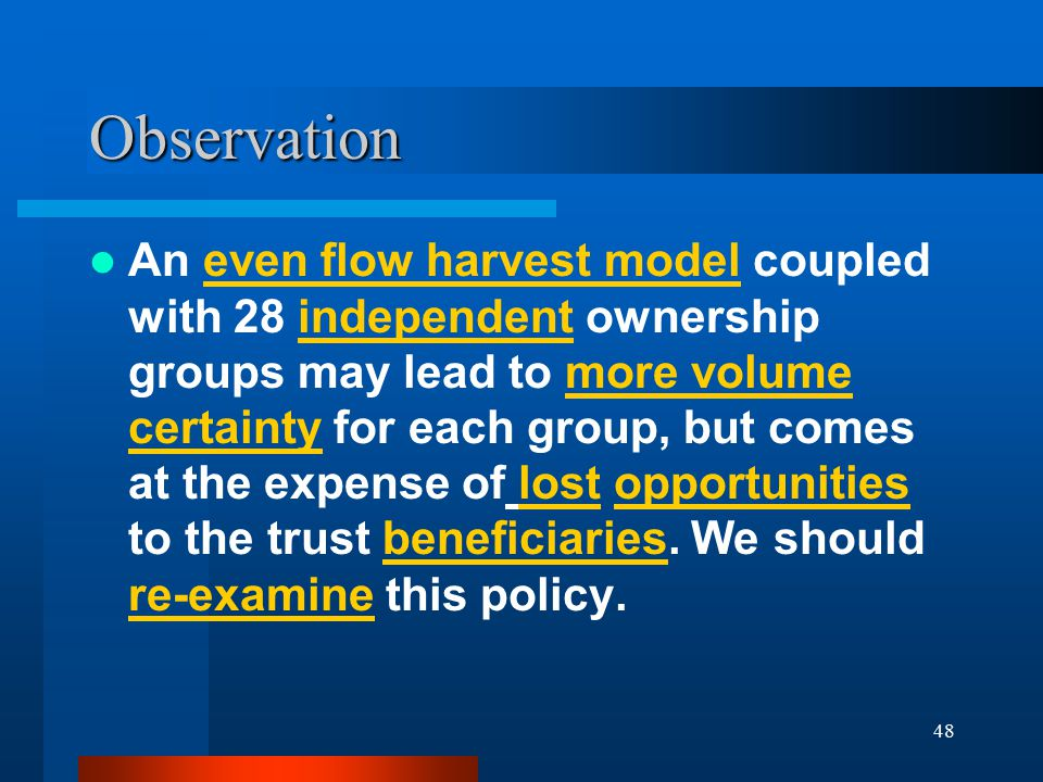 49 Observation We also need to re-examine how we establish the rotation age as well as the economics associated with all management practices included in our management programs.