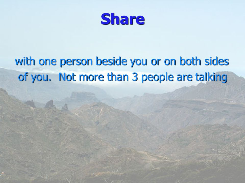 Sharewith one person beside you or on both sides of you. Not more than 3 people are talking