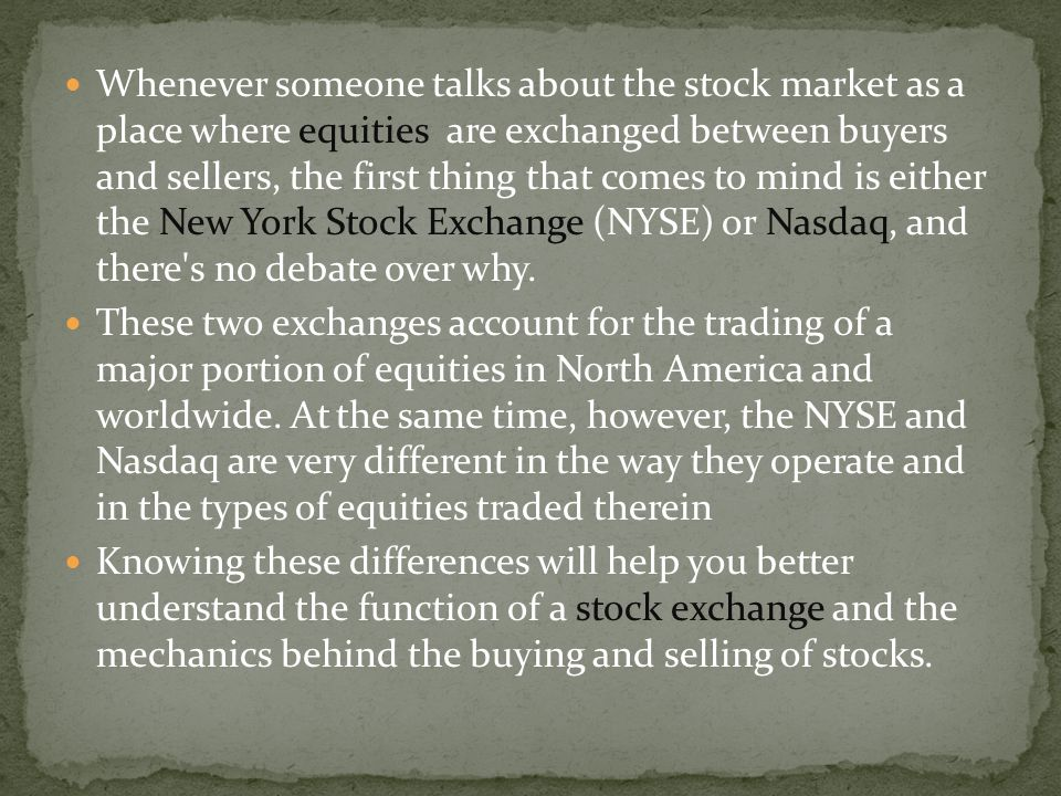 Whenever someone talks about the stock market as a place where equities are exchanged between buyers and sellers, the first thing that comes to mind i