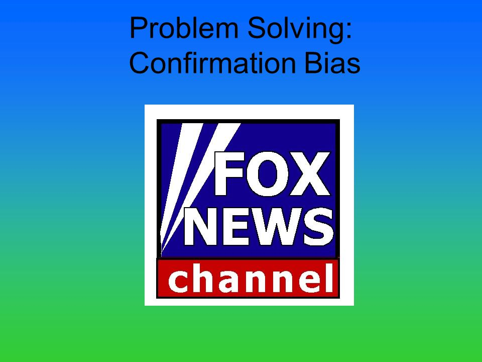 Problem Solving: Confirmation Bias