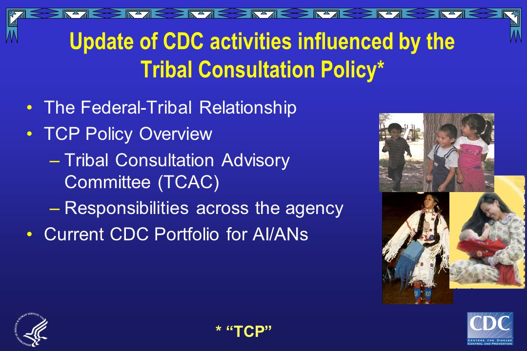 Tribal Consultation Policy -Agency wide Responsibilities- Within CDC –(proposed) Office of State, Tribal, Local, and Territorial Support (OSTLTS) Within NCEH/ATSDR –OD/Office of Tribal Affairs (OTA) Financial Management Office (FMO), OCOO, OD CDC Minority Initiatives Coordinating Committee (CAMICC)