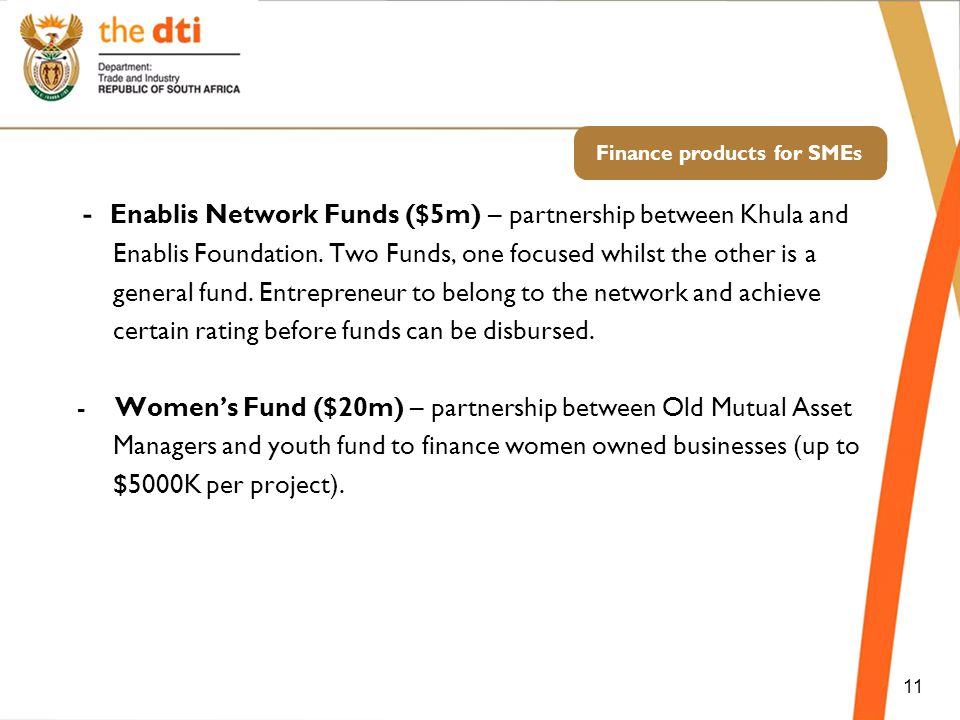 Finance products for SMEs - Enablis Network Funds ($5m) – partnership between Khula and Enablis Foundation.