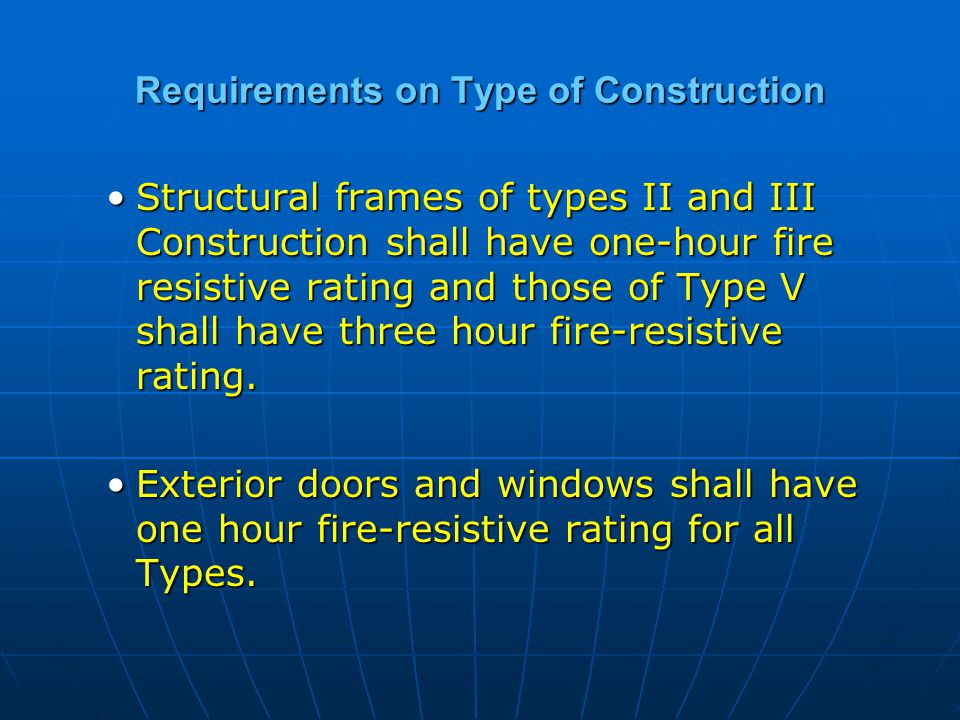 Structural frames of types II and III Construction shall have one-hour fire resistive rating and those of Type V shall have three hour fire-resistive