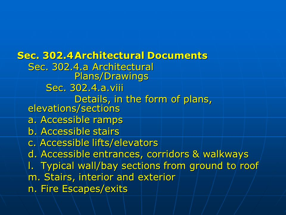 Sec. 302.4Architectural Documents Sec. 302.4.a Architectural Plans/Drawings Sec. 302.4.a.viii Details, in the form of plans, elevations/sections a. Ac