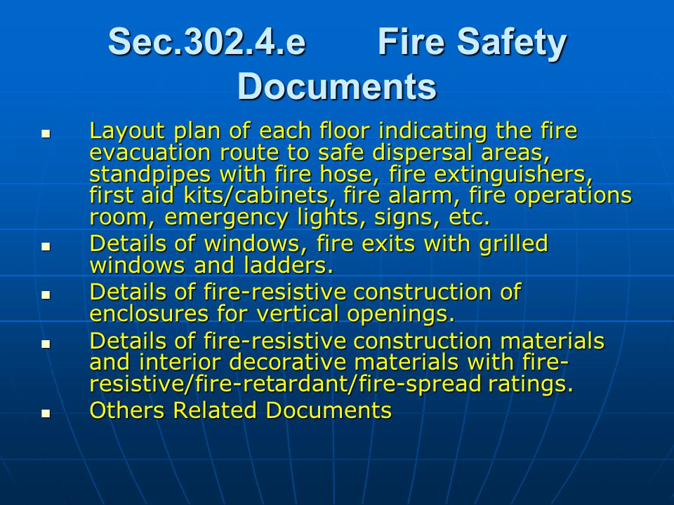 Sec.302.4.eFire Safety Documents Layout plan of each floor indicating the fire evacuation route to safe dispersal areas, standpipes with fire hose, fi