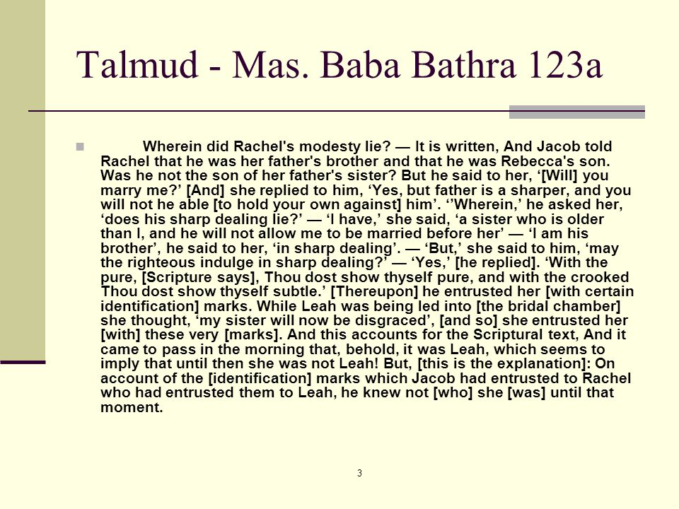 3 Talmud - Mas. Baba Bathra 123a Wherein did Rachel s modesty lie.