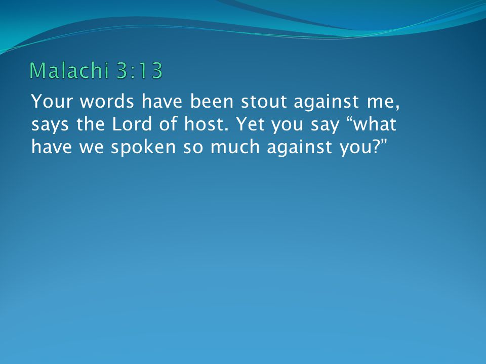 Return unto me and I will return unto you.Says the Lord of host.