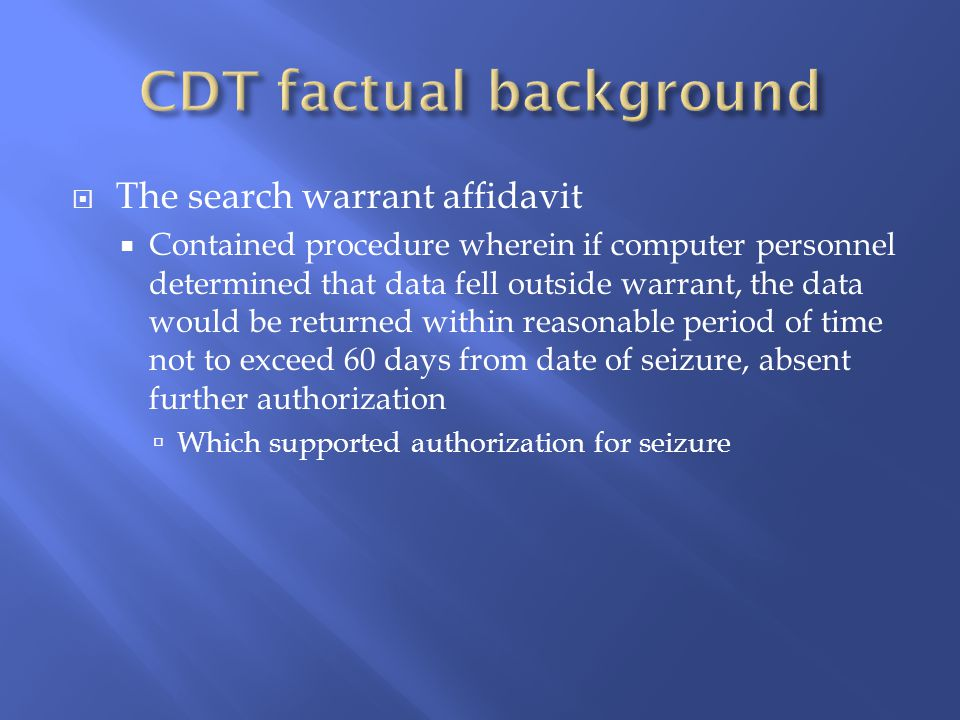  The search warrant affidavit  Contained procedure wherein if computer personnel determined that data fell outside warrant, the data would be returned within reasonable period of time not to exceed 60 days from date of seizure, absent further authorization  Which supported authorization for seizure