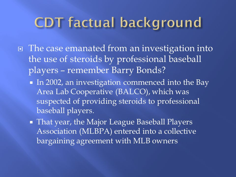  The case emanated from an investigation into the use of steroids by professional baseball players – remember Barry Bonds.