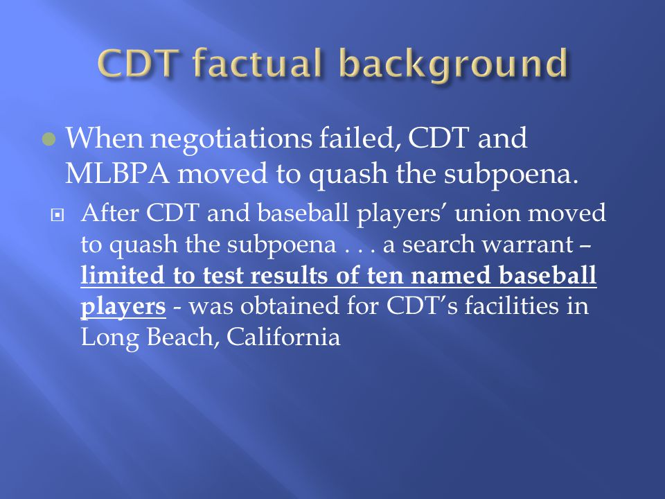 When negotiations failed, CDT and MLBPA moved to quash the subpoena.