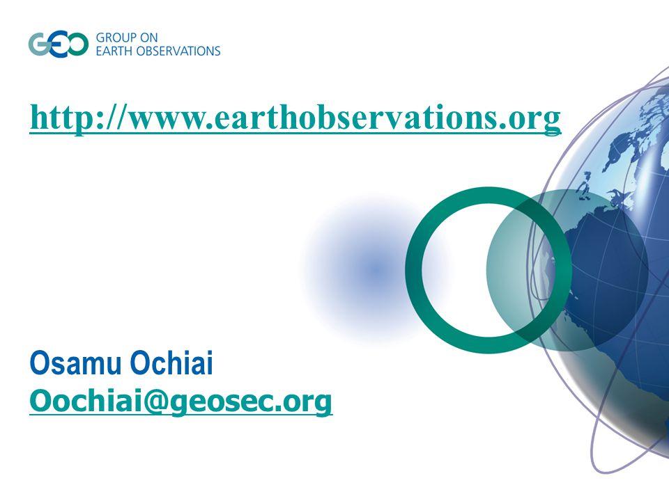 http://www.earthobservations.org Osamu Ochiai Oochiai@geosec.org