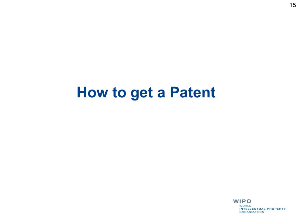 15 How to get a Patent