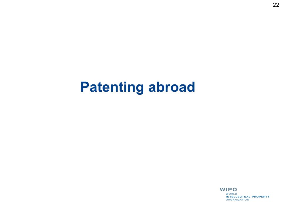 22 Patenting abroad