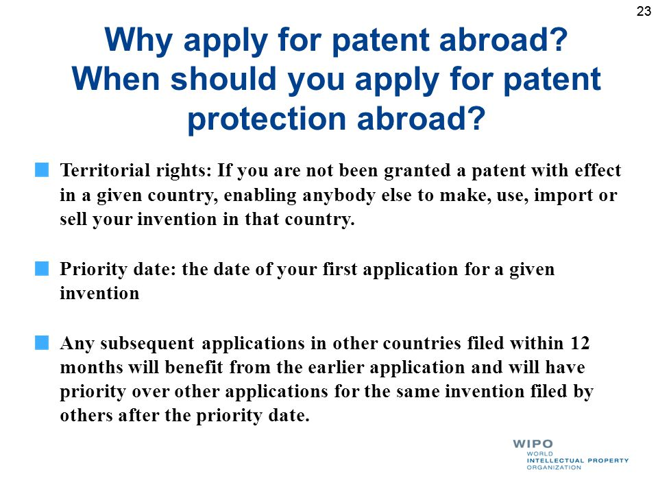 23 Why apply for patent abroad. When should you apply for patent protection abroad.