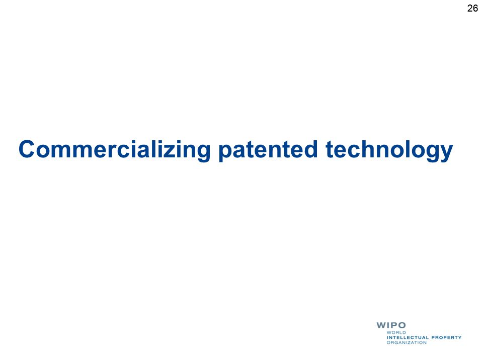 26 Commercializing patented technology