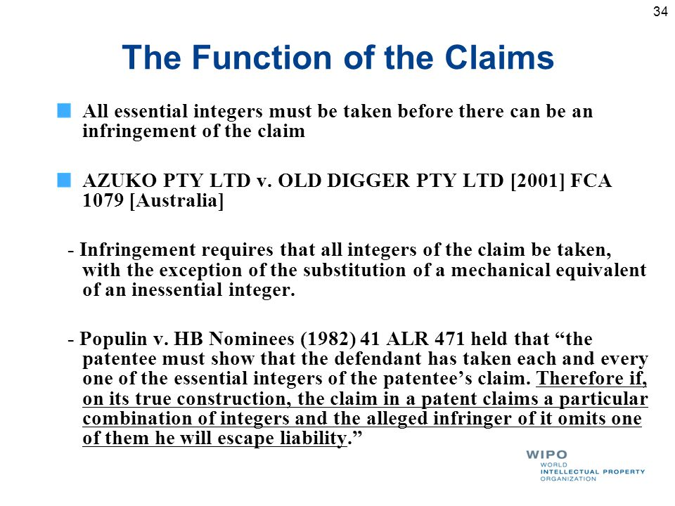 The Function of the Claims All essential integers must be taken before there can be an infringement of the claim AZUKO PTY LTD v.