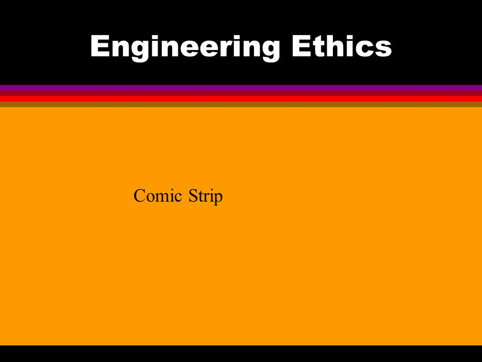 Engineering Ethics Comic Strip