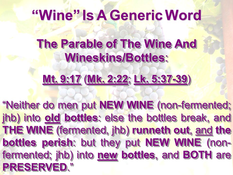 The Parable of The Wine And Wineskins/Bottles: Mt.
