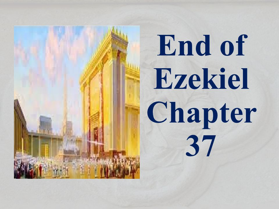 End of Ezekiel Chapter 37