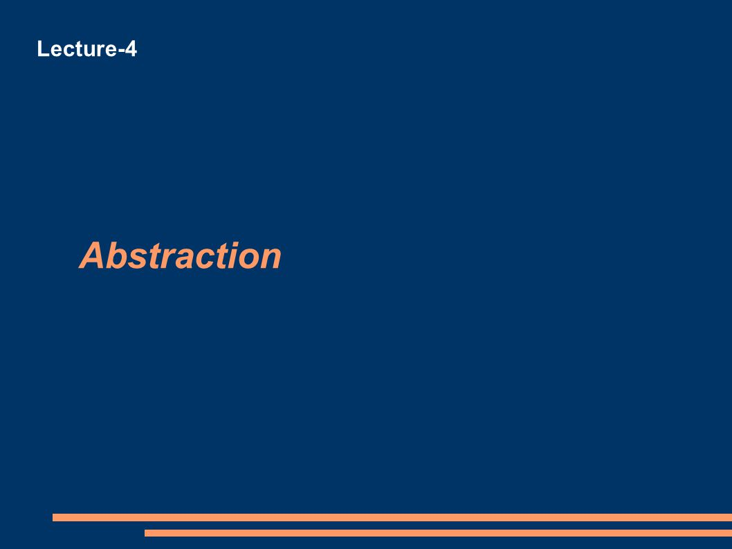 Abstraction Lecture-4