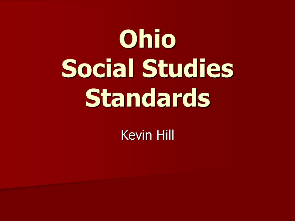 Ohio Social Studies Standards Kevin Hill