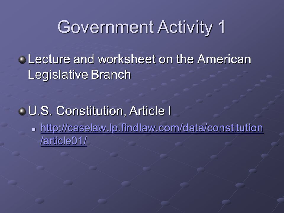 Government Activity 1 Lecture and worksheet on the American Legislative Branch U.S.