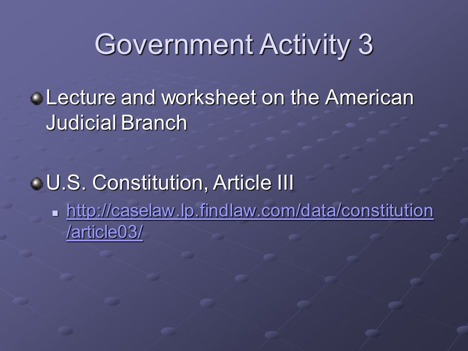 Government Activity 3 Lecture and worksheet on the American Judicial Branch U.S.