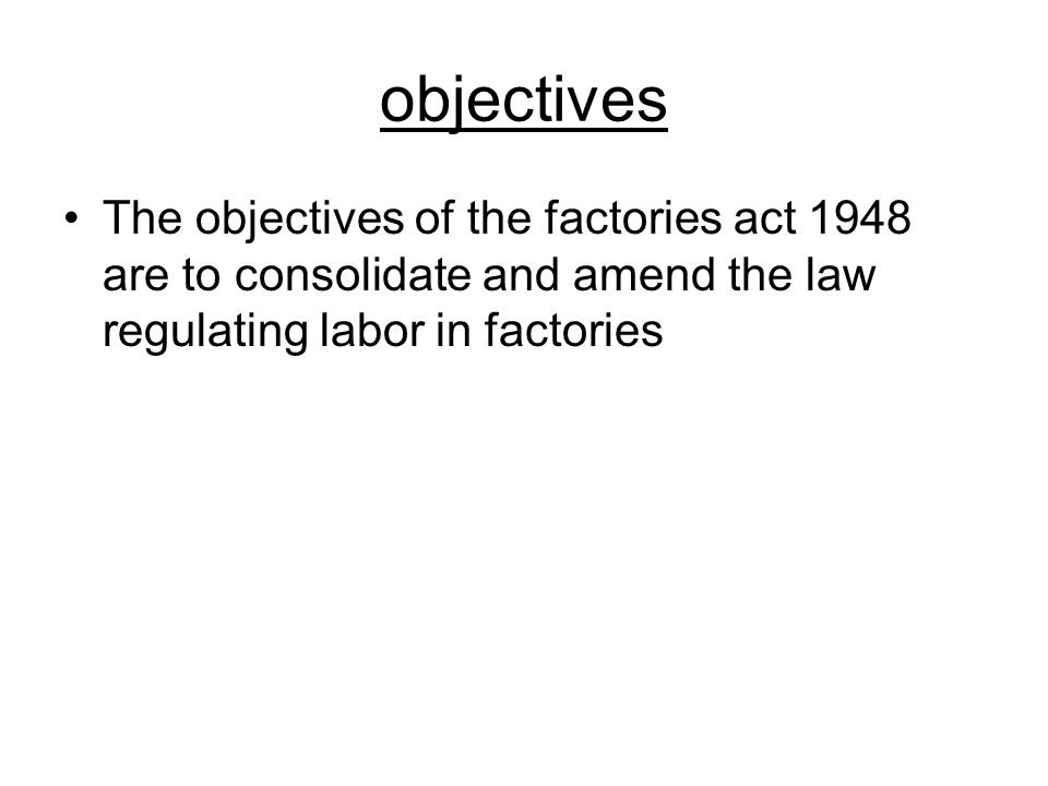 Definitions Factory wherein 10 or more workers are employed manufacturing process is carried on with the aid of power - Wherein 20 or more workers are employed and manufacturing process is carried on without the aid of power