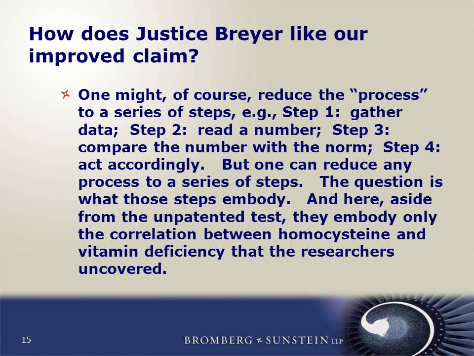 15 How does Justice Breyer like our improved claim.