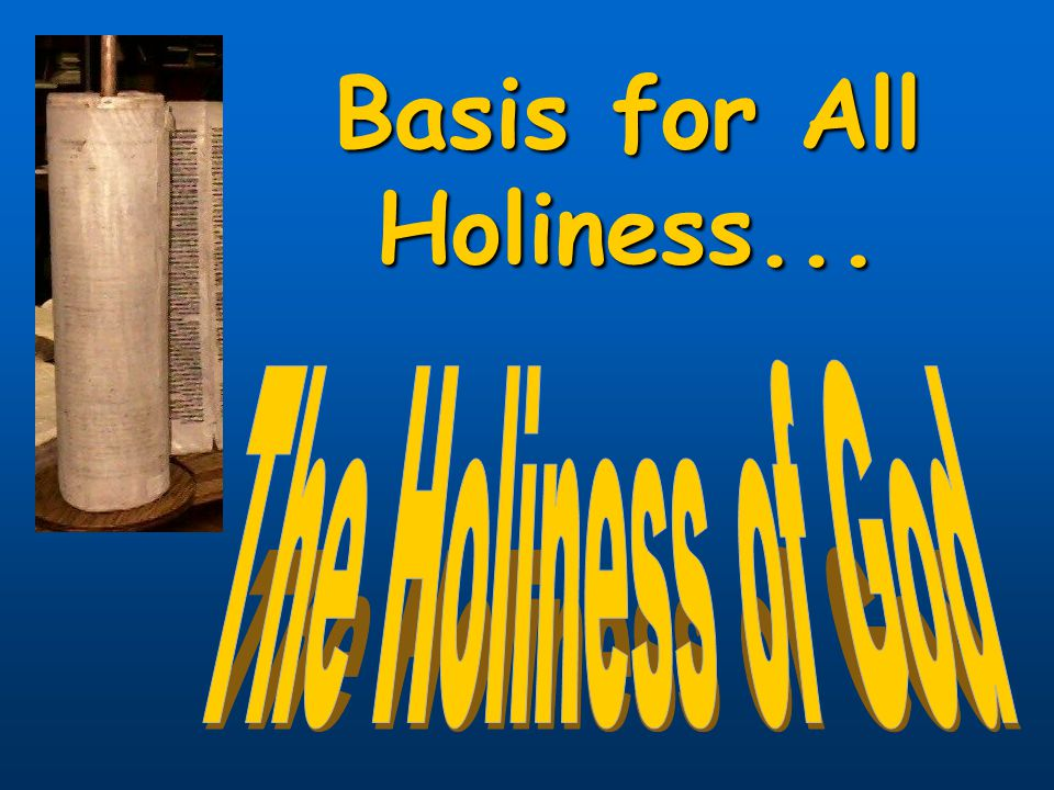 Basis for All Holiness...