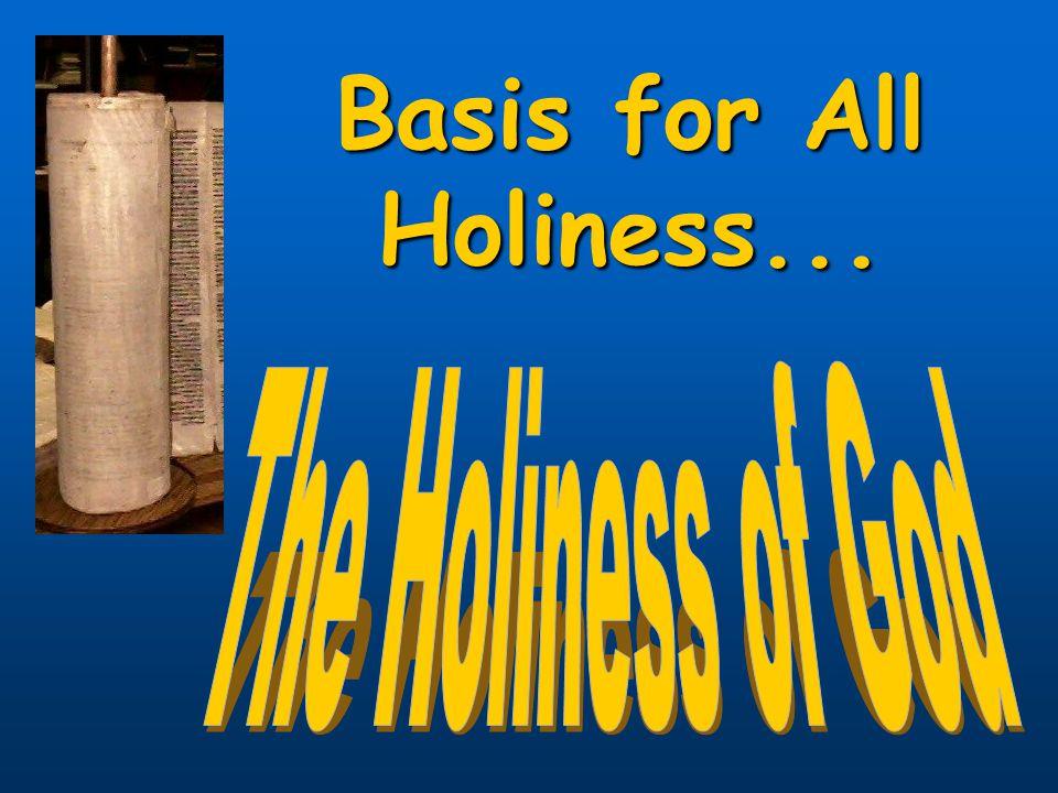 Old Testament Background Psa.99:9God is holyPsa.