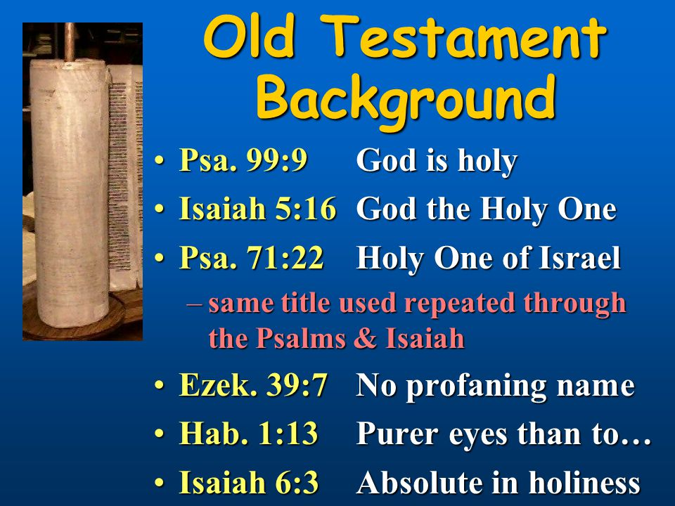 Old Testament Appeal for Holiness of Man Lev.19:1-2To be holy like GodLev.