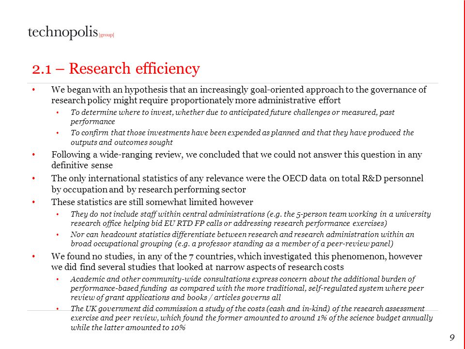 9 2.1 – Research efficiency We began with an hypothesis that an increasingly goal-oriented approach to the governance of research policy might require