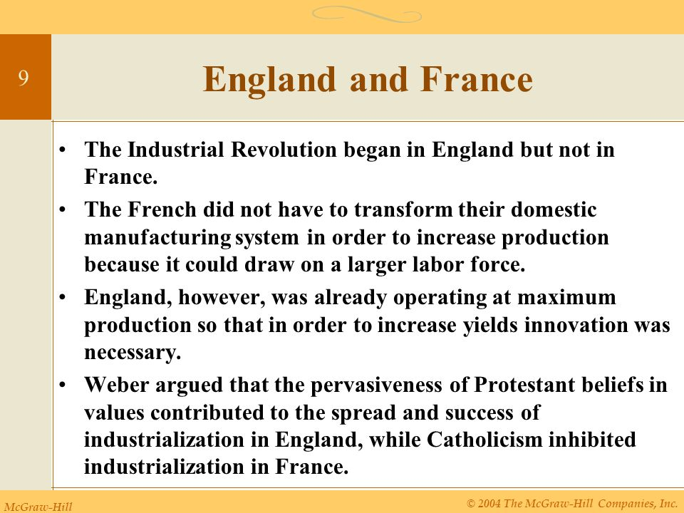 McGraw-Hill © 2004 The McGraw-Hill Companies, Inc. 9 England and France The Industrial Revolution began in England but not in France. The French did n