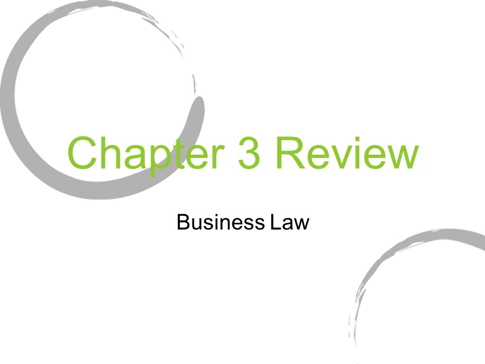 Chapter 3 Review Business Law