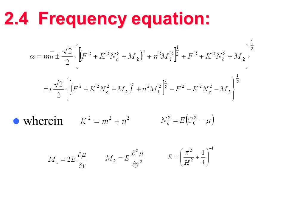 2.4 Frequency equation: wherein