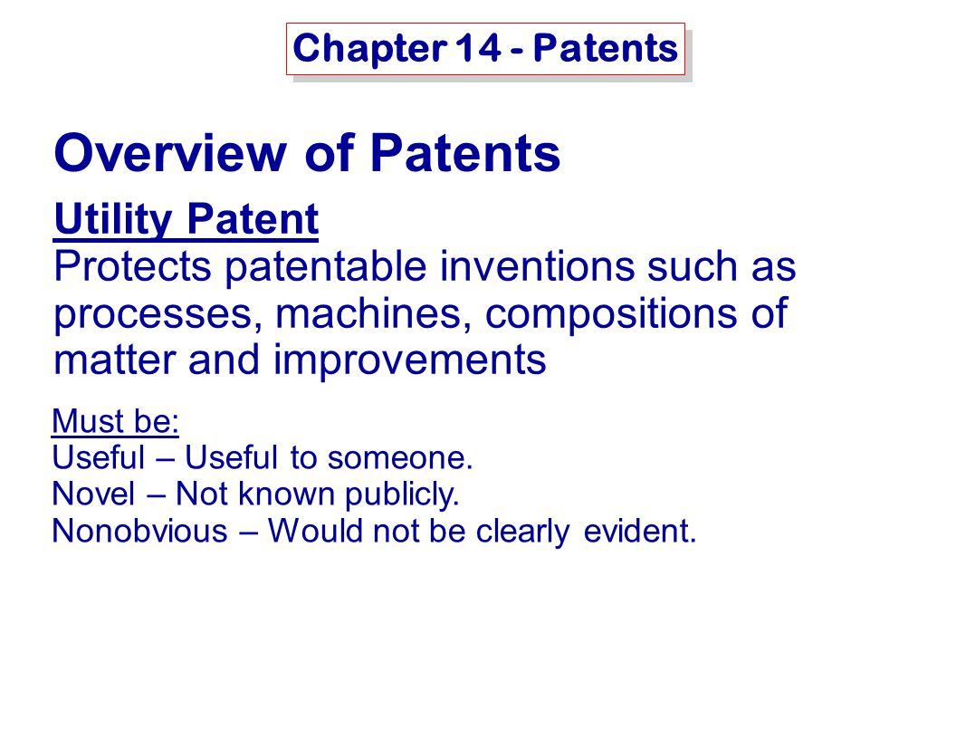 MSE-415: B. Hawrylo Chapter 14 - Patents Overview of Patents Utility Patent Protects patentable inventions such as processes, machines, compositions o