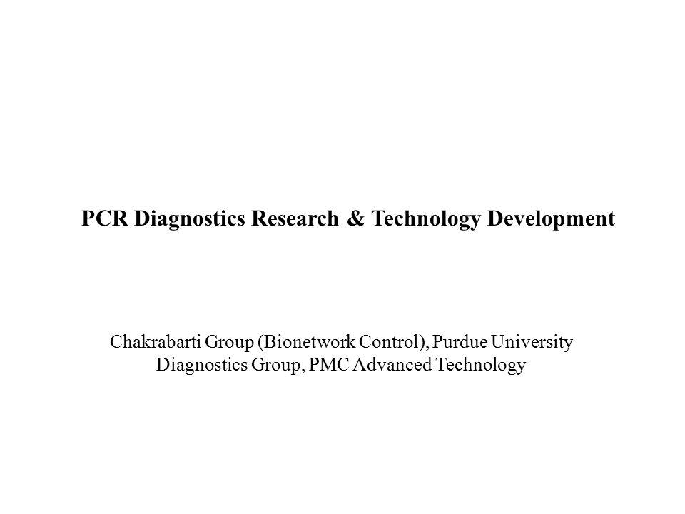 Chakrabarti Group (Bionetwork Control), Purdue University Diagnostics Group, PMC Advanced Technology PCR Diagnostics Research & Technology Development