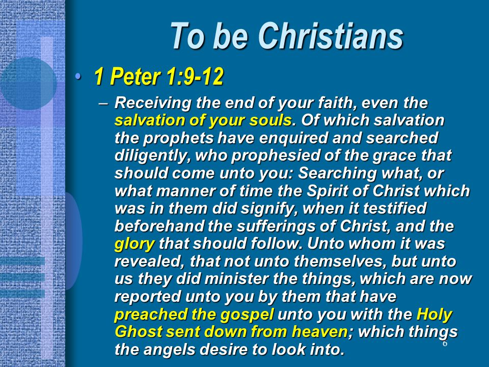 17 Peter Tells them… To be a PRAISEWORTHY people To be a PRAISEWORTHY people – 1 Peter 2:9-12; 3:1-2