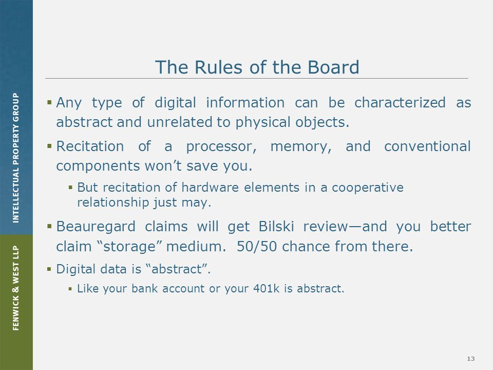13 The Rules of the Board  Any type of digital information can be characterized as abstract and unrelated to physical objects.