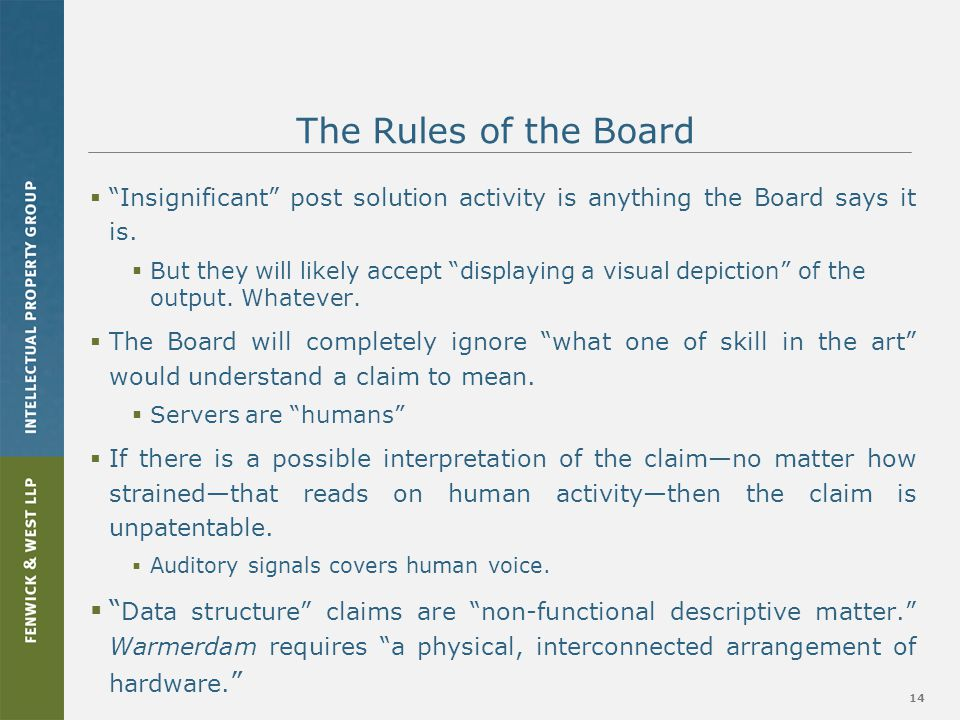 14 The Rules of the Board  Insignificant post solution activity is anything the Board says it is.